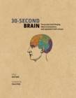 30-Second Brain : The 50 most mind-blowing ideas in neuroscience, each explained in half a minute - eBook