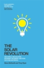 The Solar Revolution : One World. One Solution. Providing the Energy and Food for 10 Billion People. - Book