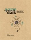 30-Second Twentieth Century : The 50 most significant ideas and events, each explained in half a minute - Book