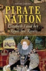 Pirate Nation: Elizabeth I and Her Royal Sea Rovers - Book
