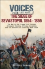 The Siege of Sevastopol 1854 - 1855 : The War in the Crimea Told Through Newspaper Reports, Official Documents and the Accounts of Those Who Were There - eBook