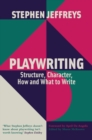 Playwriting : Structure, Character, How and What to Write - Book