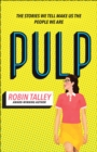 Pulp : The Must Read Inspiring Lgbt Novel from the Award Winning Author Robin Talley - Book
