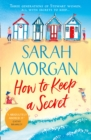 How To Keep A Secret : The New Feel-Good Read for Summer 2018. - Book