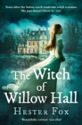 The Witch Of Willow Hall : A Spellbinding Historical Fiction Debut for 2018 Perfect for Fans of a Discovery of Witches - Book