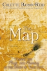 The Map : Finding the Magic and Meaning in the Story of Your Life! - Book