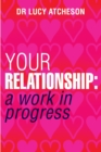 Your Relationship : A Work in Progress - eBook
