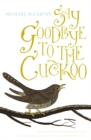 Say Goodbye to the Cuckoo - Book