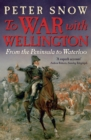 To War with Wellington : From the Peninsula to Waterloo - eBook