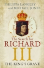 The King's Grave : The Search for Richard III - eBook