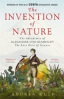 The Invention of Nature : The Adventures of Alexander Von Humboldt, the Lost Hero of Science - Book