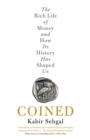 Coined : The Rich Life of Money and How Its History Has Shaped Us - eBook