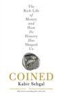 Coined : The Rich Life of Money and How Its History Has Shaped Us - Book