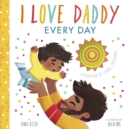 I Love Daddy Every Day : A celebration of fathers everywhere - Book