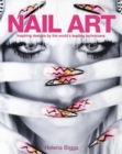 Nail Art : Inspiring Designs by the World's Leading Technicians - Book