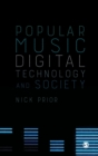 Popular Music, Digital Technology and Society - Book