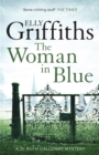 The Woman In Blue : The Dr Ruth Galloway Mysteries 8 - Book