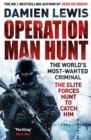 Operation Man Hunt : The Hunt for the Richest, Deadliest Criminal in History - Book