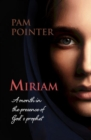 Miriam : A month in the presence of God's prophet - Book