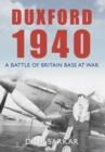 Duxford 1940 : A Battle of Britain Base at War - Book