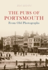 The Pubs of Portsmouth From Old Photographs - Book