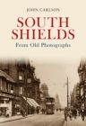 South Shields From Old Photographs - Book