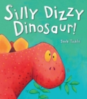 Silly Dizzy Dinosaur! - Book