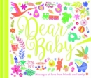 Dear Baby : Messages of Love from Friends and Family - Book