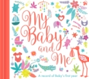 My Baby and Me : A Baby Record Book - Book