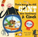 There Was an Old Giant Who Swallowed a Clock - Book