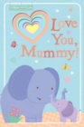 Love You, Mummy! - Book