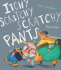 Itchy, Scritchy, Scratchy Pants - Book