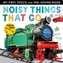 Noisy Things That Go - Book