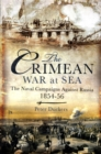 The Crimean War at Sea : The Naval Campaigns Against Russia 1854-56 - Book
