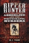 Ripper Hunter: Abberline and the Whitechapel Murders - Book