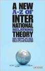 A New A-Z of International Relations Theory - Book