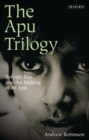 The Apu Trilogy : Satyajit Ray and the Making of an Epic - Book