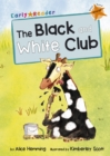 The Black and White Club : (Orange Early Reader) - Book