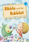 Bibble and the Bubbles : (Blue Early Reader) - Book