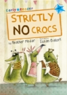Strictly No Crocs : (Blue Early Reader) - Book