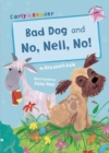Bad Dog & No, Nell, No! (Early Reader) - Book