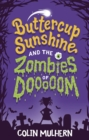 Buttercup Sunshine and the Zombies of Dooooom - Book
