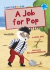 A Job for Pop (Blue Early Reader) - Book