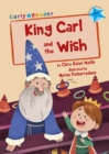 King Carl and the Wish (Blue Early Reader) - Book
