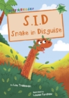 S.I.D Snake in Disguise (Green Early Reader) - Book