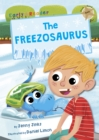 The Freezosaurus : (Gold Early Reader) - Book