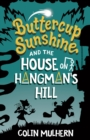 Buttercup Sunshine and the House on Hangman's Hill - Book