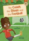 The Coach, the Shoes and the Football : (Gold Early Reader) - Book