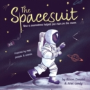 The Spacesuit : How a Seamstress Helped Put Man on the Moon - eBook