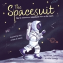 The Spacesuit : How a seamstress helped put man on the moon - Book